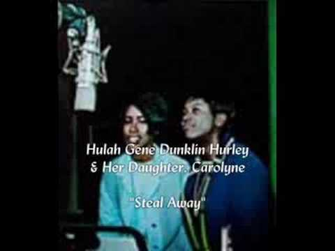 """Steal Away""- Hulah Gene & Carolyne"