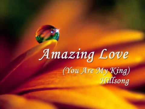AMAZING LOVE(YOU ARE MY KING)Hillsong