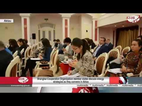 Shanghai Cooperation Organization member states discuss energy strategies as they convene in Aktau