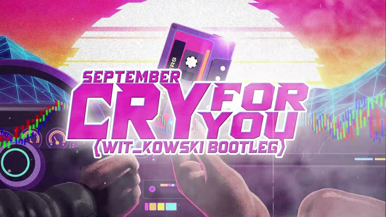 September - Cry For You (WiT_kowski Bootleg)