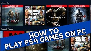 How To Play Ps4 Games On Pc   Playstation 4 Games On Pc Tutorial