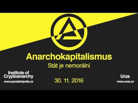 Anarchokapitalismus, díl první: Stát je nemorální