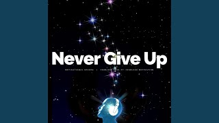 Never Give Up (Motivational Speech)