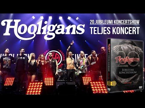 Hooligans - 20. Jubileumi Koncertshow (teljes koncert)