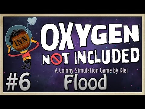 Oxygen Not Included - [Drunk Corp - Part 6] - Flood