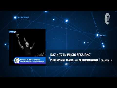 Raz Nitzan Music Sessions - Progressive Trance with Mohamed Ragab (Chapter 18) **FREE DOWNLOAD**