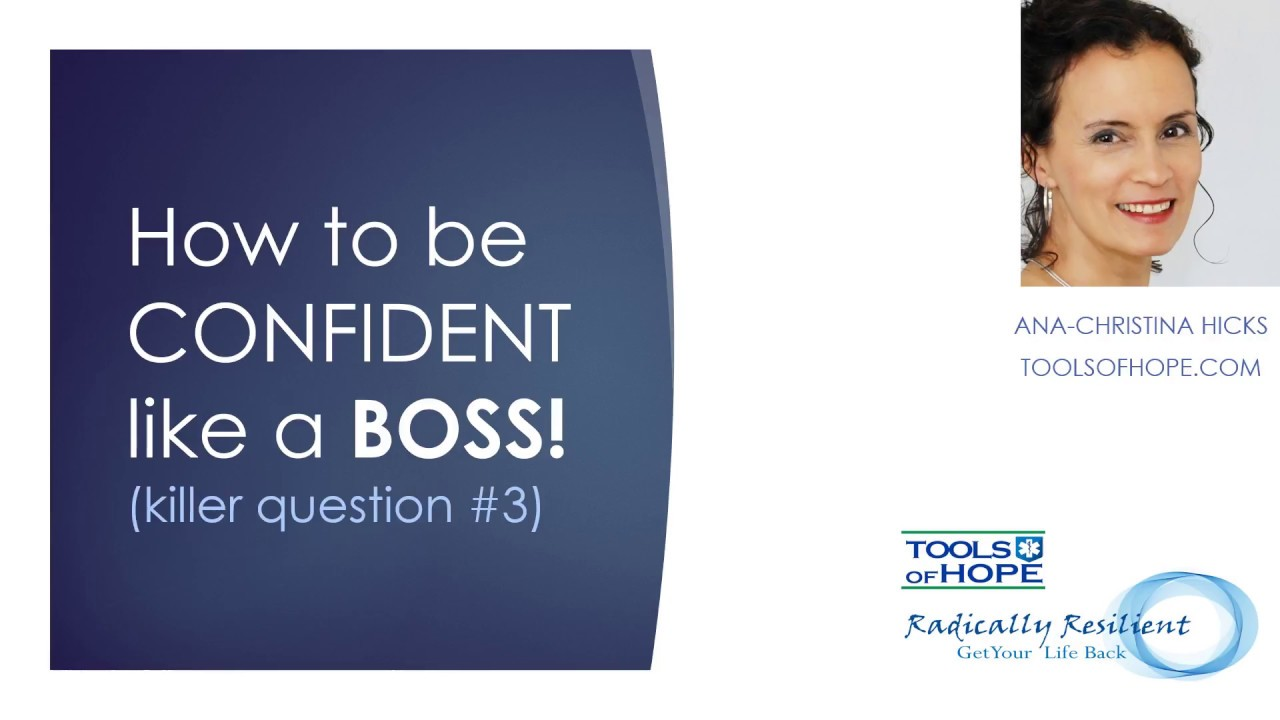 how to be CONFIDENT like a BOSS: killer question #3