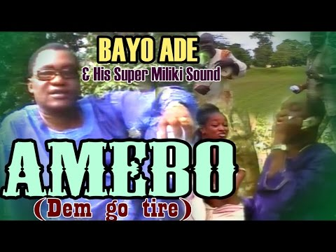 AMEBO Dem Go Tire Full Album  BAYO ADE  Afro Juju Music