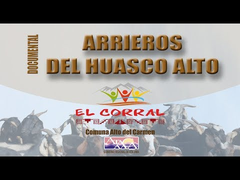 Documental Arrieros del Huasco Alto