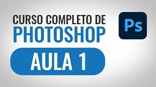 AULA 1- Curso Photoshop CC