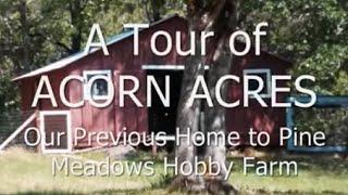 A Tour of Acorn Acres Hobby Farm