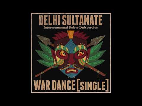 Delhi Sultanate - War Dance (Bongo Nyah riddim)