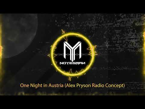 NoYesMan - One Night in Austria (Alex Pryson Radio Concept) PREVIEW