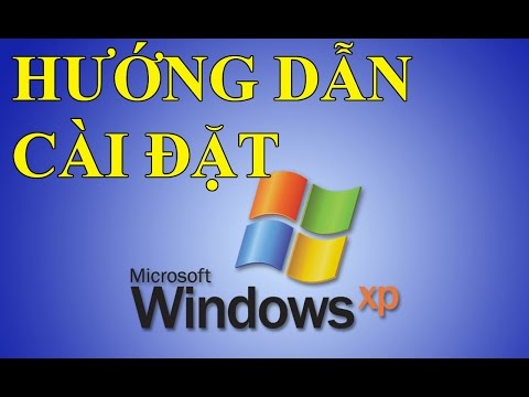 Video hướng dẫn cài đặt Windows XP từ đĩa CD