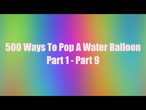 500 Ways To Pop A Water Balloon MadShenans