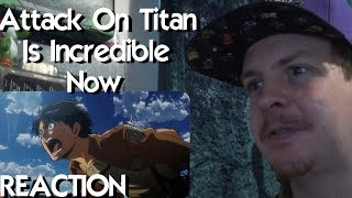 Attack on Titan is Incredible Now. REACTION