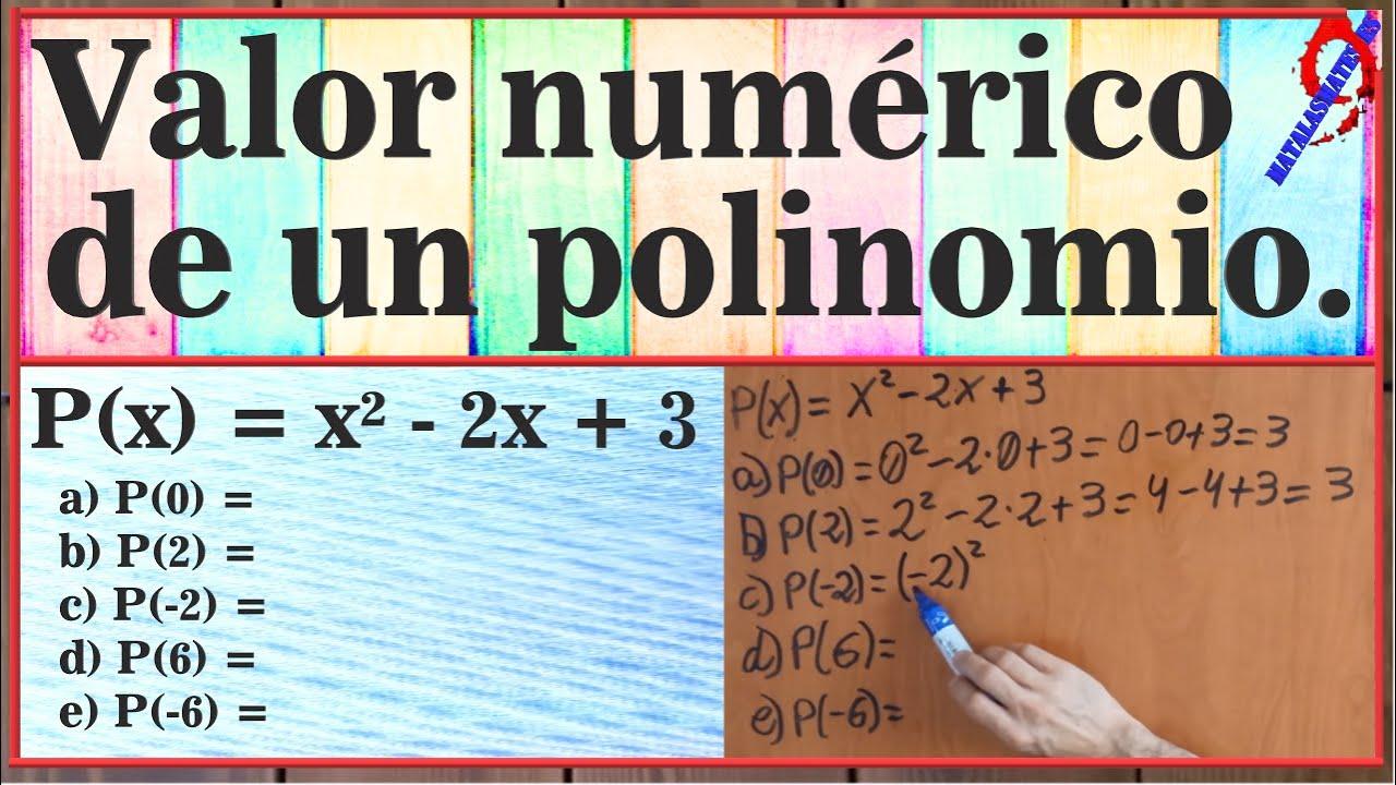 Cómo Calcular El Valor Numérico De Un Polinomio Youtube