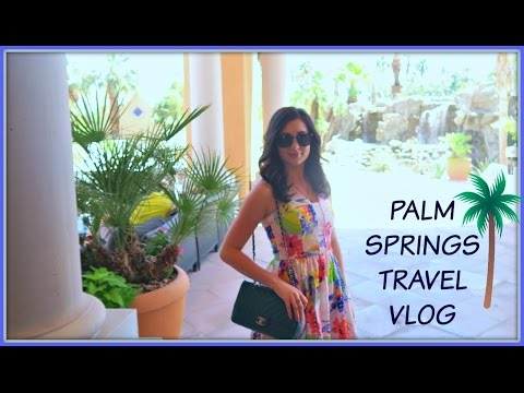 PALM SPRINGS TRAVEL VLOG