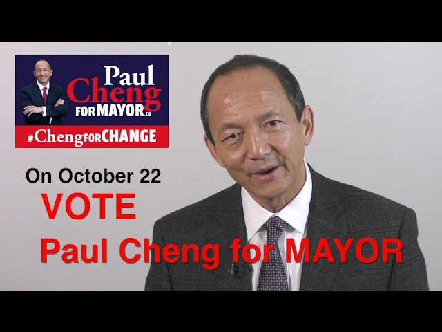 PAUL CHENG - On October 22nd VOTE PAUL CHENG fro MAYOR