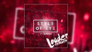 style of eye feat sirena louder ape drums remix