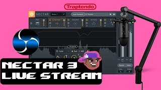 Izotope Nectar 3 Audio Plugin Live Stream On Blue Yeti + OBS Studio!