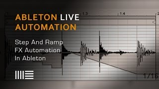 Ableton Live - Using Basic Step Ramp Effects Automation - With The DJ Podcast