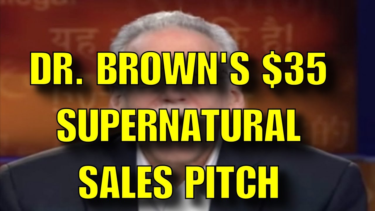Dr. Michael Brown's $35 Supernatural Sales Pitch
