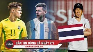 Bản tin Cảm Bóng Đá ngày 2/7 | Hướng về Siêu kinh điển Nam Mỹ, Thái Lan mời HLV World Cup