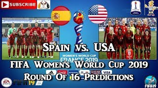Spain vs. USA | FIFA Women's World Cup 2019 | Round Of 16 Predictions FIFA 19