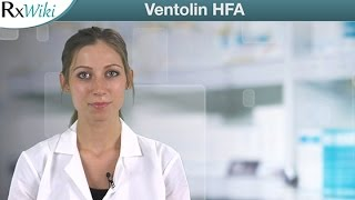 Overview of Ventolin HFA - The Brand-name Form of Albuterol