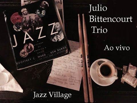 Julio Bittencourt Trio e Marcos Paiva - Jazz Village