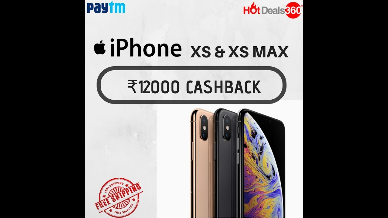 best service 7fc48 2d431 HotDeals360 - MASSIVE CASHBACK OFFERS ON IPHONE XS & XS MAX | Paytm  #themahacashback sale