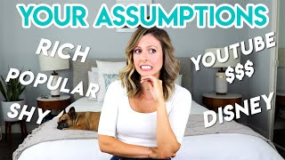 ANSWERING YOUR ASSUMPTIONS ABOUT ME