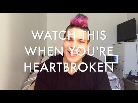 Watch This When You're Heartbroken
