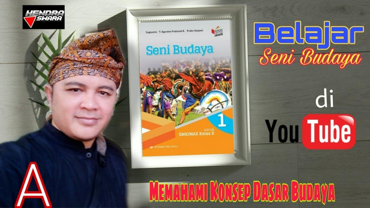 Download Materi Seni Budaya SMK/MAK Kelas X - Memahami Konsep Dasar Budaya (Part 1) A. Definisi Budaya