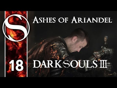 DARK SOULS 3 ASHES OF ARIANDEL FIRST PLAYTHROUGH - Let's Play Dark Souls 3