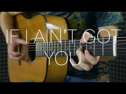 Alicia Keys - If I Ain't Got You - Fingerstyle Guitar Cover (2018)