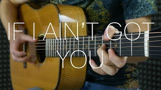 Alicia Keys If I Ain 39 t Got You - Fingerstyle Guitar Cover 2018.mp3