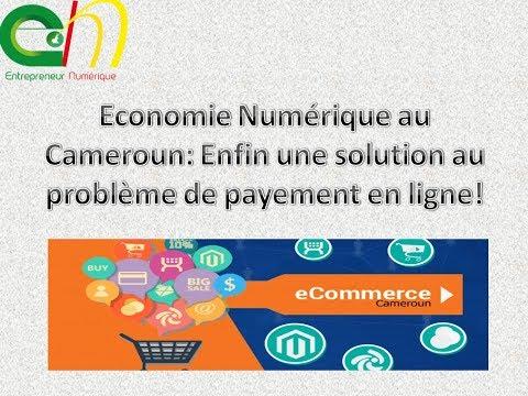Economie Numerique au Cameroun: Enfin une solution au probleme de payement en ligne!
