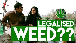 Should Smoking Weed (Marijuana) be Legal in India? UNBELIEVABLE Responses!!!