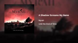 A Shadow Screams My Name