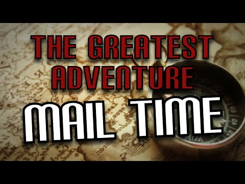 The Greatest Adventure (Part 8) - MIGHTY MAILBOX