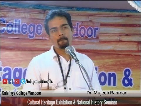 Salafiyya College Wandoor | National History Seminar & Exhibition | Dr.Mujeeb Rahman
