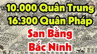 Diễn Biến Trận Thành BẮC NINH Năm 1884 Kinh Hoàng Thế Nào Trong Lịch Sử Việt Nam
