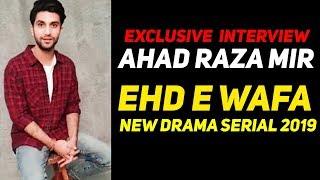 Exclusive Interview | Ahad Raza Mir | Ehd e wafa | HUM TV Drama