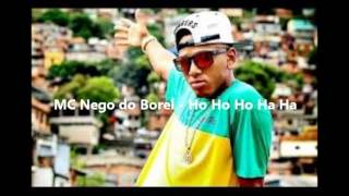 MC NEGO DO BOREL - HO HO HO HA HA (LIGHT)