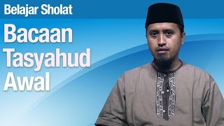 Belajar Sholat #39: Bacaan Tasyahud Awal - Ustadz Abdullah Zaen MA