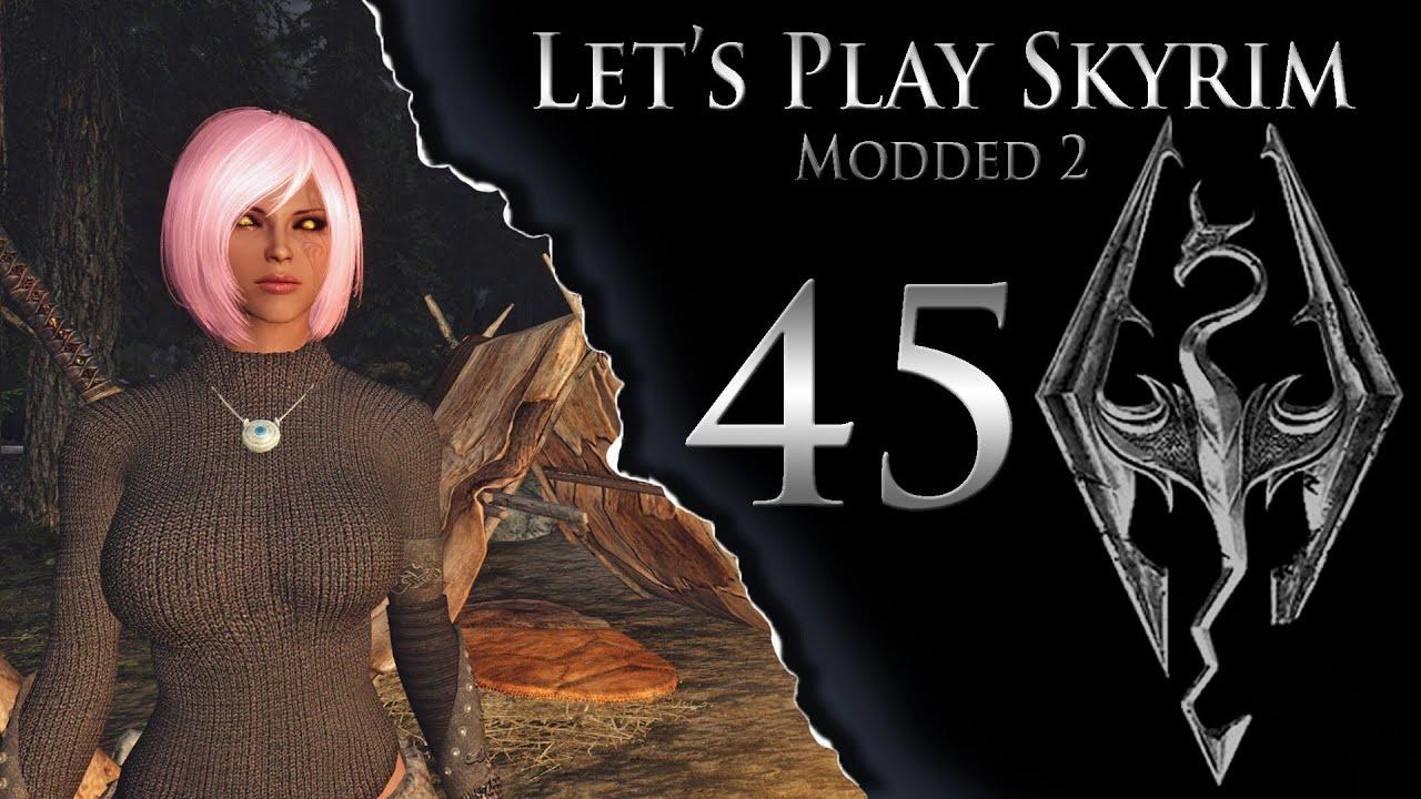 Let's Play Skyrim Modded 2 ep45