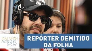 Danilo Gentili fala sobre polêmica com repórter da Folha que foi demitido | Morning Show