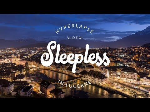 Sleepless in Luzern - Hyperlapse
